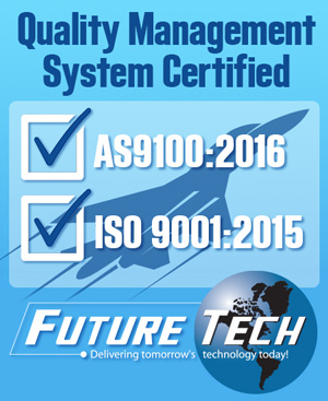 Future Tech is AS9100:2016 and ISO9001:2015 Certified